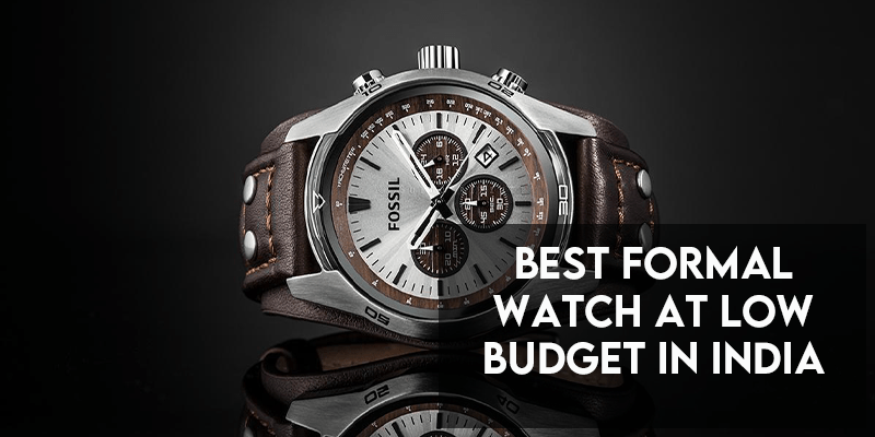 best formal watch at budget in india