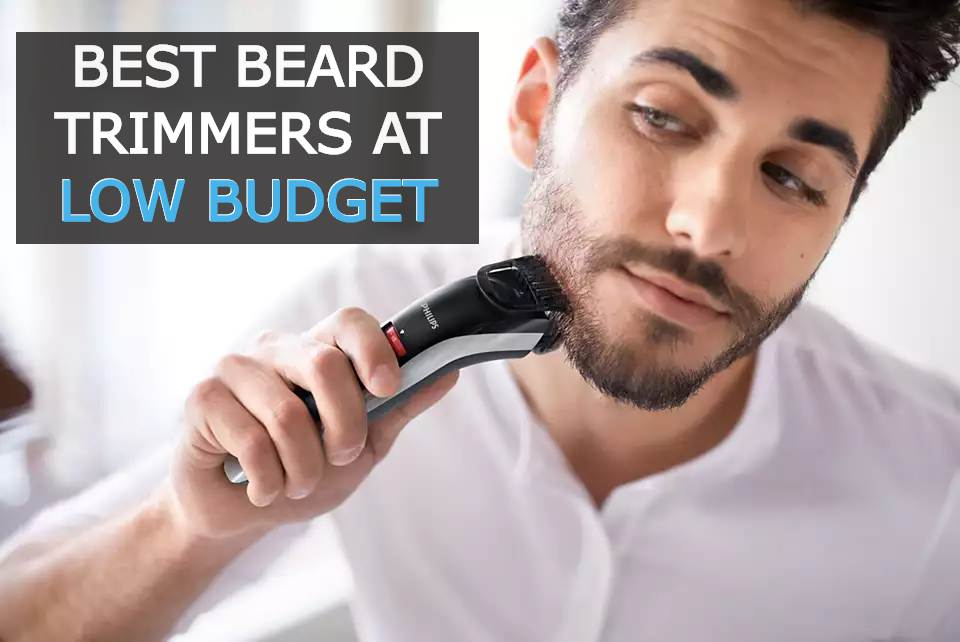 Best beard trimmers at low budget