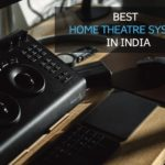 Best Home Theatre Systems in India [Top 8 Reviewed]