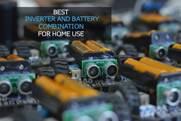 Best Inverter and Battery Combo for Home Use