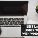 8 Best Laptop Under 30,000 with Windows 10