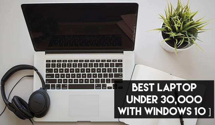 Best laptop under 30,000 with Windows 10