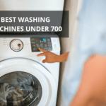 10 Best Washing Machines Under $700 in 2021【Reviewed】