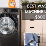 8 Best Washing Machines Under $800 in 2021【Buying Guide】