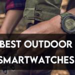 10 Best Outdoor Smartwatches To Buy in 2021【Reviewed】