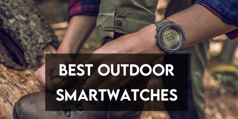 Best Outdoor Smartwatches